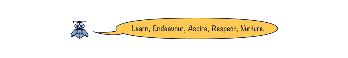 "School Motto: ""Learn, Endeavour, Aspire, Respect, Nurture."""